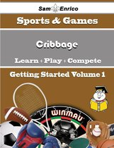 A Beginners Guide to Cribbage (Volume 1)