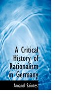 A Critical History of Rationalism in Germany