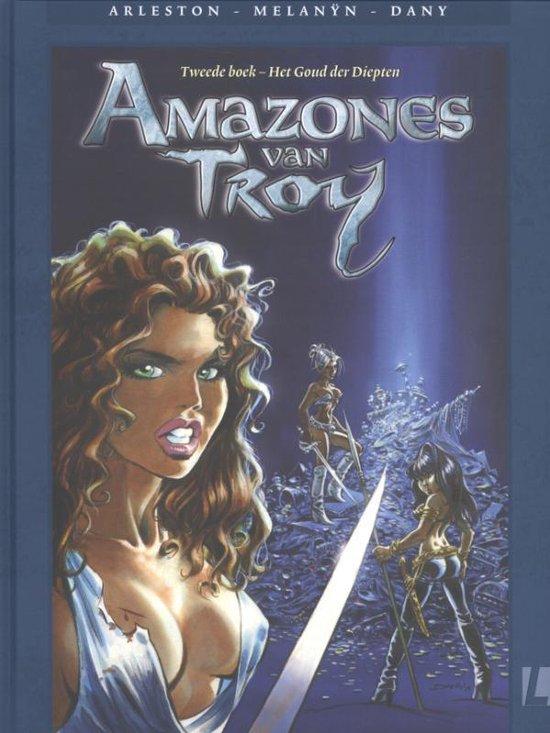 Amazones van Troy - Het goud der diepten - Christophe Arleston |