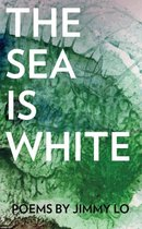 The Sea Is White