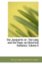 The Jacquerie; Or, the Lady and the Page; An Historical Romance, Volume II