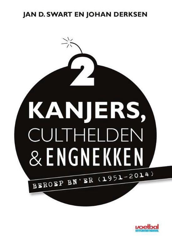 Kanjers, culthelden & engnekken 2 - Jan D. Swart |