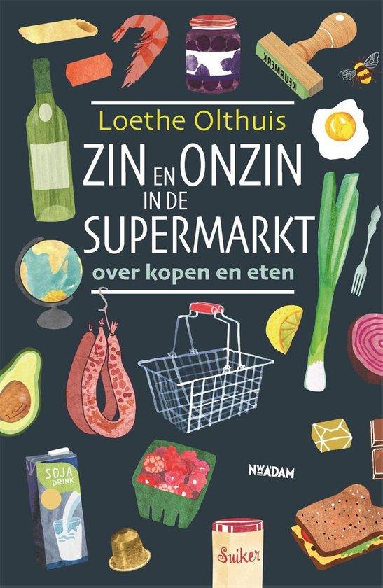 Boek cover Zin en onzin in de supermarkt van Loethe Olthuis (Paperback)