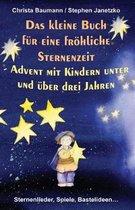 Das kleine Buch f r eine fr hliche Sternenzeit - Advent mit Kindern unter und ber 3 Jahren