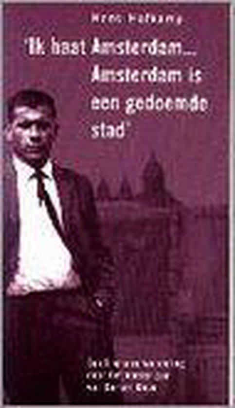 'IK HAAT AMSTERDAM ... AMSTERDAM IS GEDOEMDE STAD' - Ruud Janssen |