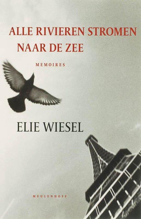 Boek cover Alle Rivieren Stromen Naar De Zee van Elie Wiesel (Paperback)