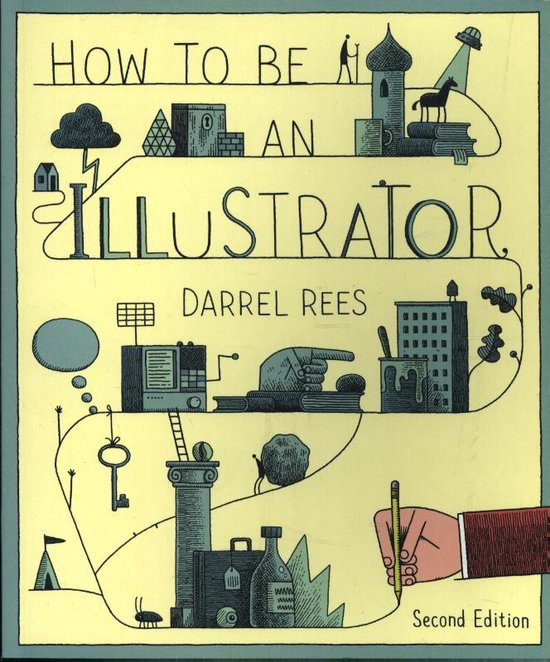 Boek cover How to be an Illustrator, Second Edition van Darrel Rees (Paperback)