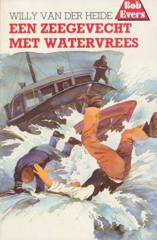 BOB EVERS 33. ZEEGEVECHT MET WATERVREES - Willy van der Heide pdf epub