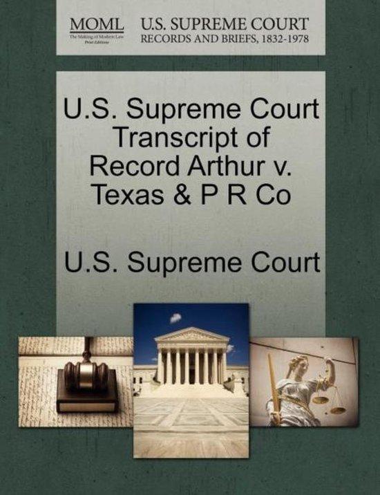 U.S. Supreme Court Transcript of Record Arthur V. Texas & P R Co