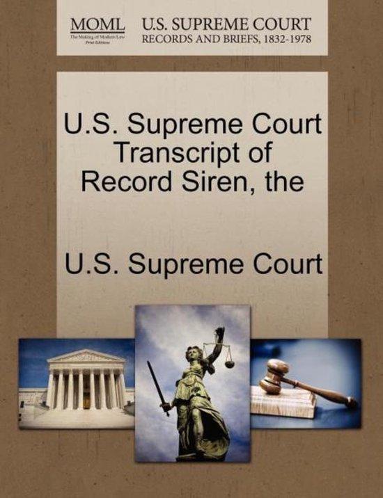 The U.S. Supreme Court Transcript of Record Siren