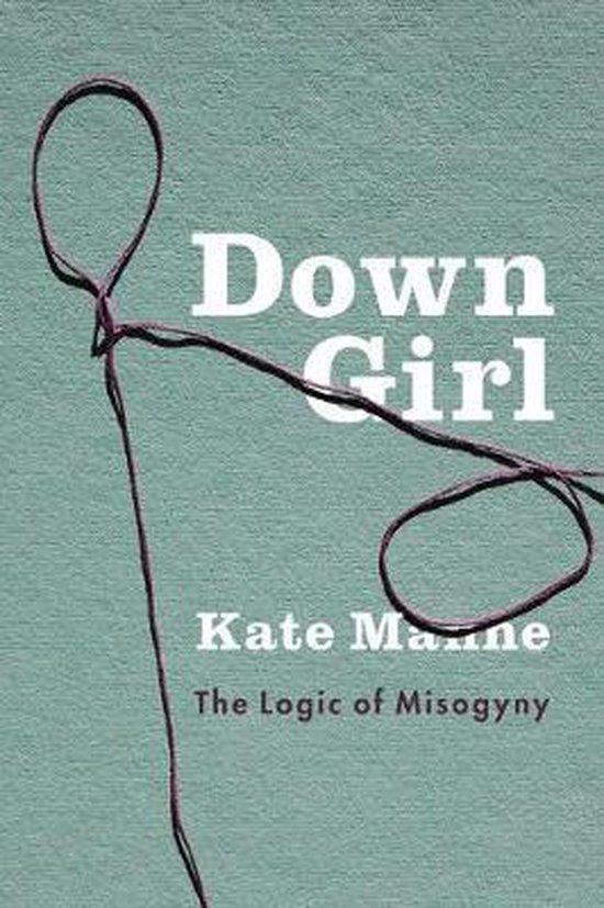 Boek cover Down Girl van Kate Manne (Hardcover)