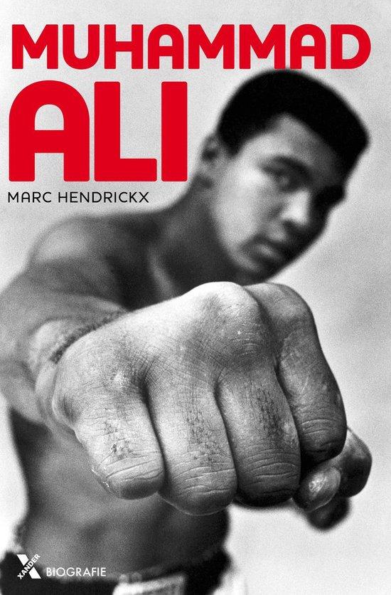 Muhammad Ali, voor altijd de grootste! - Marc Hendrickx |