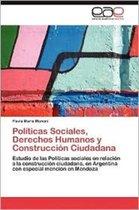 Politicas Sociales, Derechos Humanos y Construccion Ciudadana
