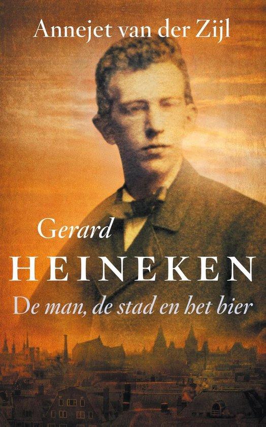 Gerard Heineken - Annejet van der Zijl |