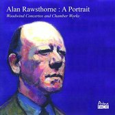 Alan Rawsthorne: A Portrait - Woodwind Concertos and Chamber Works