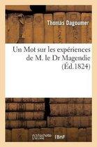 Un Mot Sur Les Exp riences de M. Le Dr Magendie