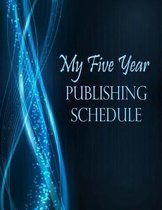 My Five Year Publishing Schedule