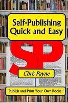 Self-Publishing Quick and Easy