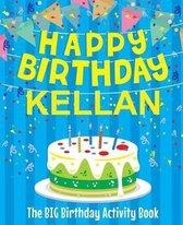 Happy Birthday Kellan - The Big Birthday Activity Book
