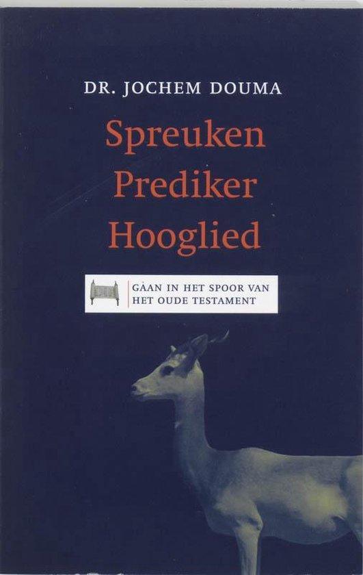 Spreuken Prediker Hooglied - Jos Douma  