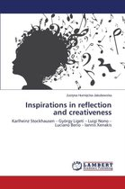 Inspirations in Reflection and Creativeness