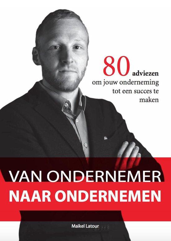 Van ondernemer naar ondernemen - Maikel Latour |
