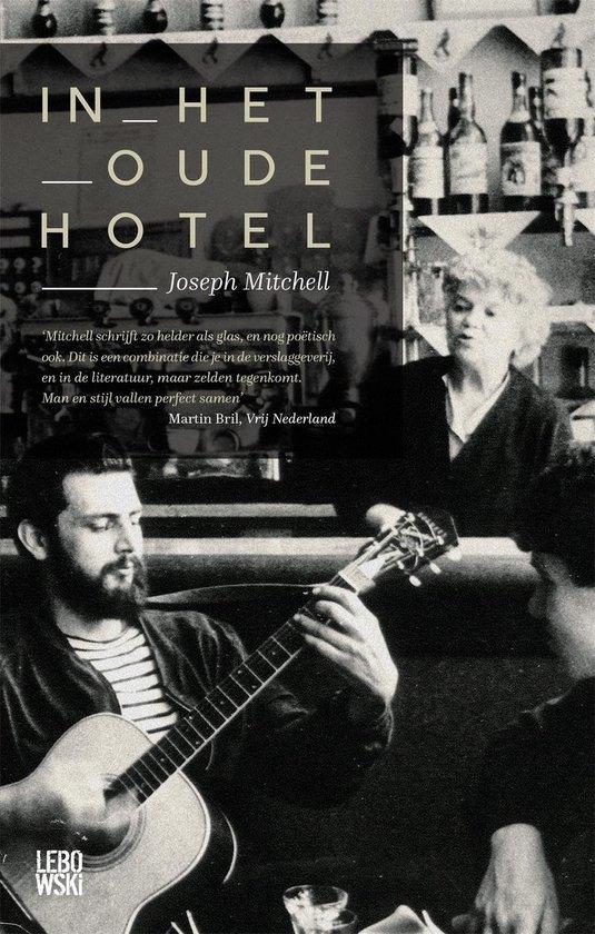 In het oude hotel - Joseph Mitchell |