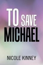 To Save Michael