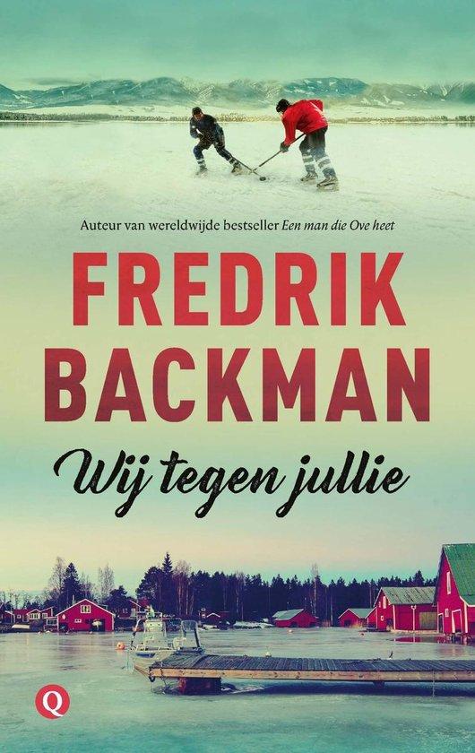 Wij tegen jullie - Fredrik Backman |