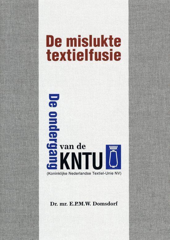 De mislukte textielfusie - E.P.M.W. van der Domsdorf | Fthsonline.com