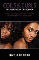 Coils & Curls the Hair Product Handbook