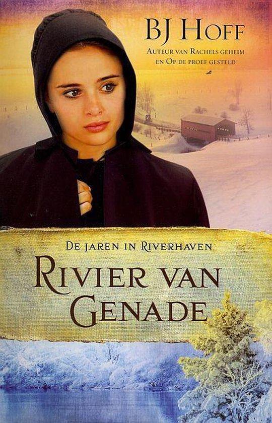 De jaren in Riverhaven 3 Rivier van genade - B.J. Hoff |