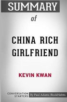 Summary of China Rich Girlfriend by Kevin Kwan