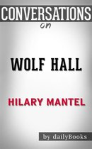 Wolf Hall: by Hilary Mantel | Conversation Starters