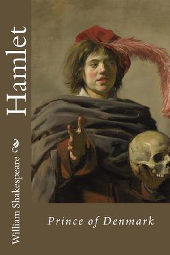 Hamlet, Prince of Denmark William Shakespeare