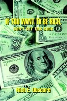 If You Want To Be Rich, Don't Buy This Book