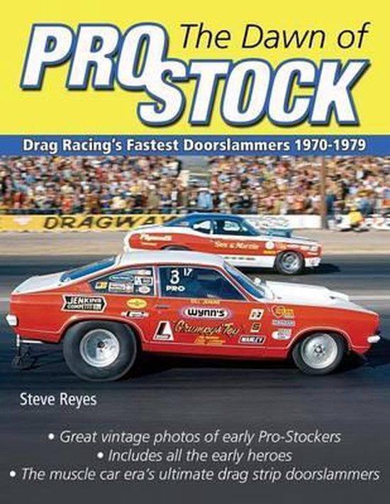 Boek cover The Dawn of Pro Stock van Steve Reyes (Paperback)