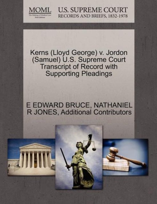 Boek cover Kerns (Lloyd George) V. Jordon (Samuel) U.S. Supreme Court Transcript of Record with Supporting Pleadings van E Edward Bruce (Paperback)