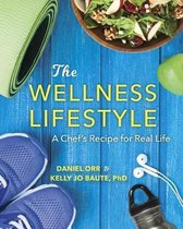 The Wellness Lifestyle: A Chef's Recipe for Real Life