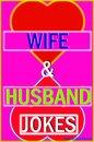 Wife & Husband Jokes