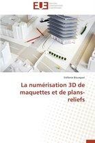 La Num�risation 3D de Maquettes Et de Plans-Reliefs