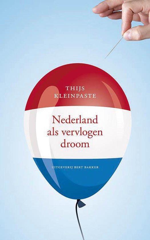 Nederland als vervlogen droom - Thijs Kleinpaste |