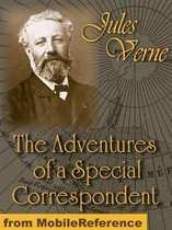 The Adventures Of A Special Correspondent: Or Claudius Bombarnac (Mobi Classics)