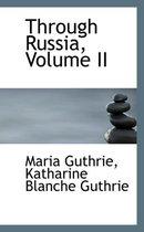 Boek cover Through Russia, Volume II van Maria Guthrie