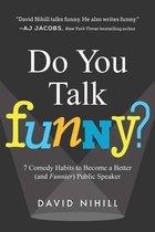 Do You Talk Funny?