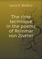 The Rime Technique in the Poems of Reinmar Von Zweter