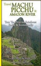 Machu Picchu & Amazon River