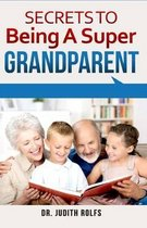 Secrets to Being a Super Grandparent
