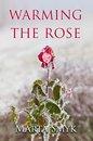 Warming the Rose