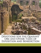 Devotions for the Quarant' Ore and Other Times of Exposition and Benediction